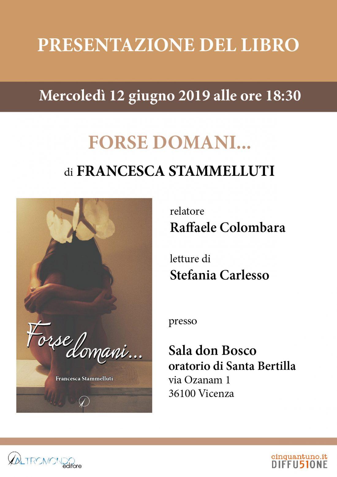 """Presentazione del romanzo """"Forse domani…"""" di Francesca Stammelluti"""