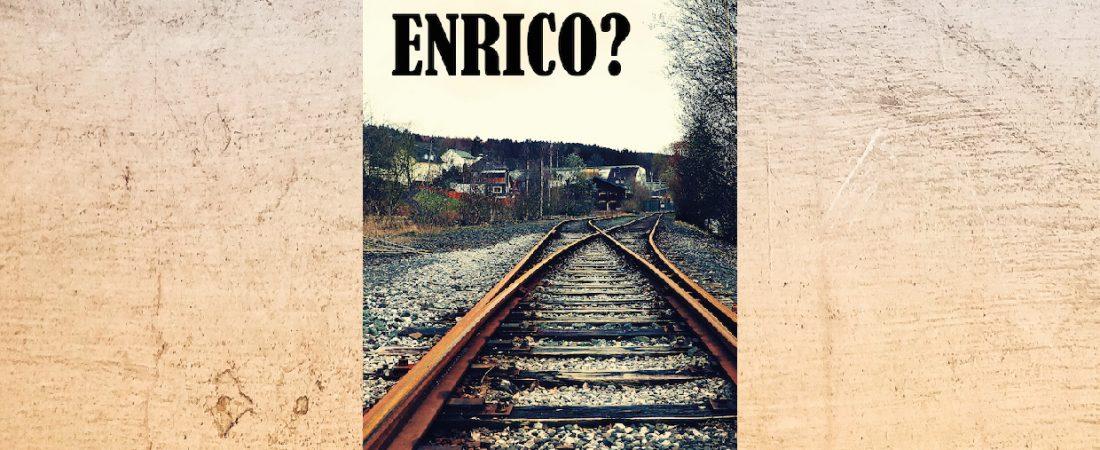 """Presentazione: """"Enrico?"""""""