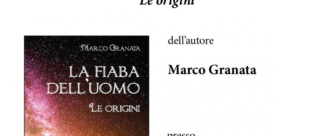 """Presentazione di """"La fiaba dell'uomo – Le origini"""" di Marco Granata"""
