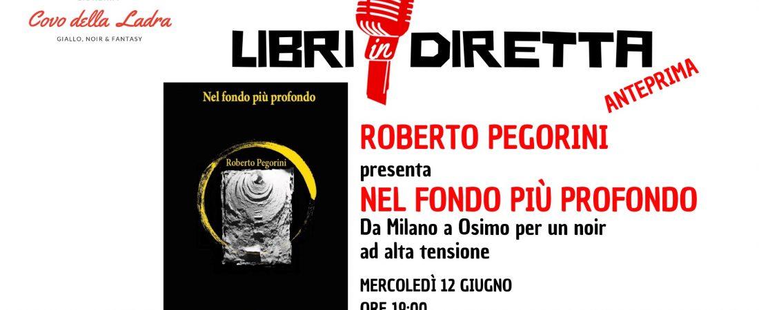 """Anteprima: """"Nel fondo più profondo"""" di Roberto Pegorini"""