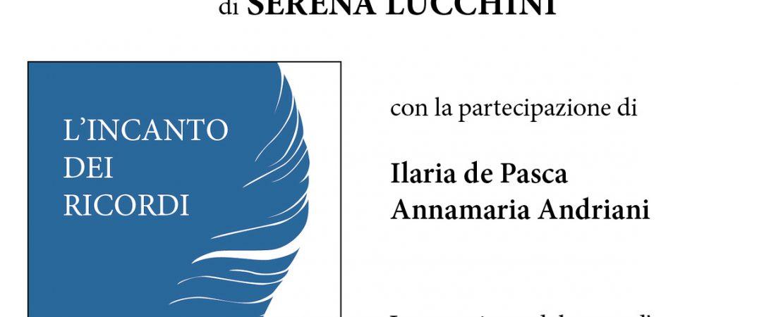 """Presentazione: """"L'incanto dei ricordi"""" di Serena Lucchini"""