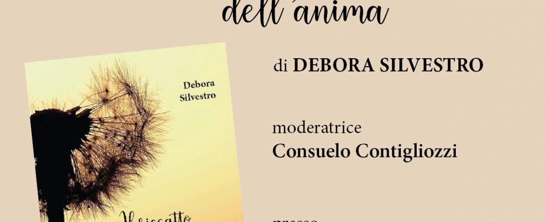 """Presentazione """"Il riscatto dell'anima"""" di Debora Silvestro"""