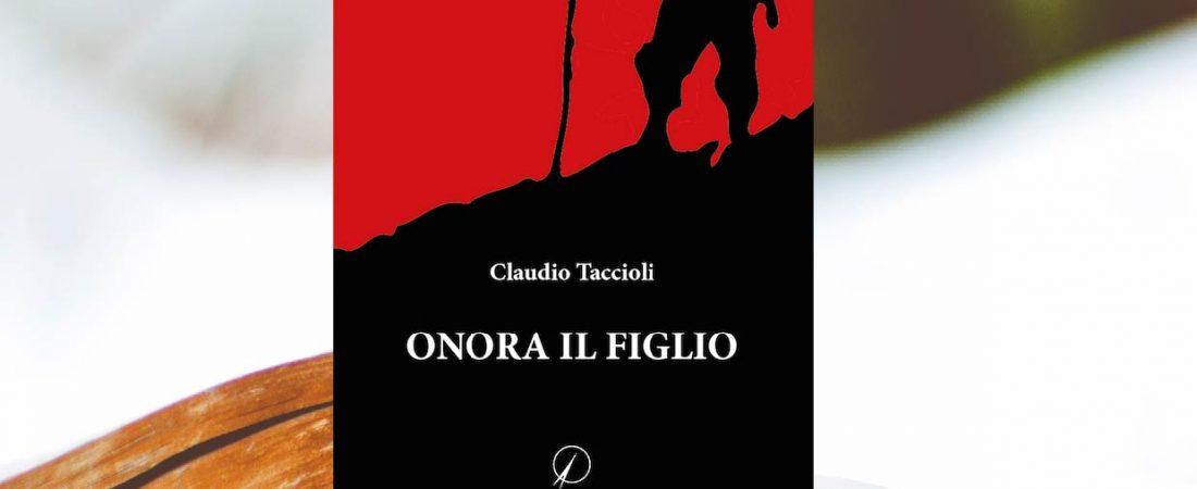 Presentazione del romanzo Onora il figlio di Claudio Taccioli